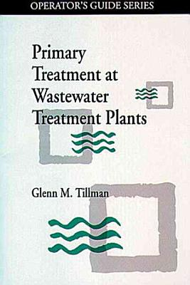 Primary Treatment at Wastewater Treatment Plants