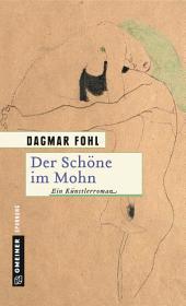 Der Schöne im Mohn: Ein Künstlerroman