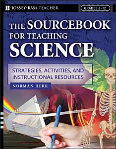 The Sourcebook for Teaching Science  Grades 6 12 PDF