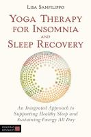 Yoga Therapy for Insomnia and Sleep Recovery PDF