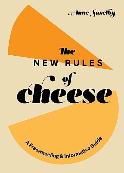 Download The New Rules of Cheese Book