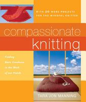 Compassionate Knitting: Finding Basic Goodness in the Work of Our Hands