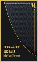 The Black Arrow Illustrated