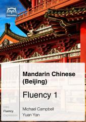 Mandarin Chinese (Beijing) Fluency 1 (Ebook + mp3): Glossika Mass Sentences