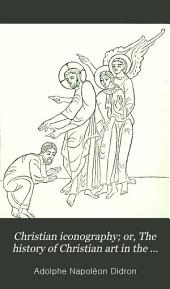 Christian iconography; or, The history of Christian art in the Middle ages, tr. by E.J. Millington (with additions and appendices by M. Stokes).