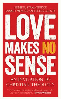 Love Makes No Sense