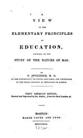 A View of the Elementary Principles of Education: Founded on the Study of the Nature of Man