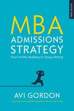 EBOOK  MBA Admissions Strategy  From Profile Building to Essay Writing PDF