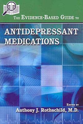 The Evidence based Guide to Antidepressant Medications PDF