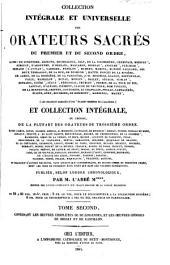 Collection intégrale et universelle des orateurs sacrés, du premier et du second ordre ... et collection intégrale, ou choisie de la plupart des orateurs du troisième ordre ... Publiée, selon l'ordre chronologique: Volume2