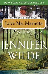 Love Me, Marietta