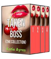 Taken by the Boss (The Collection) (Erotic Short Stories)
