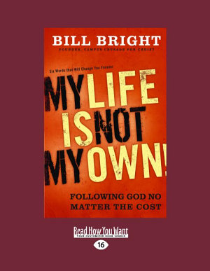 My Life Is Not My Own  Following God No Matter the Cost  Large Print 16pt