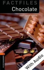 Chocolate - With Audio Level 2 Factfiles Oxford Bookworms Library: Edition 3