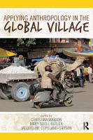 Applying Anthropology in the Global Village PDF