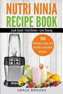 Nutri Ninja Recipe Book  Smoothie Recipes   50 Delicious  Easy  and Healthy Smoothie Recipes PDF