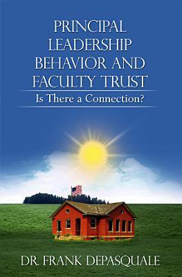 Principal Leadership Behavior and Faculty Trust PDF