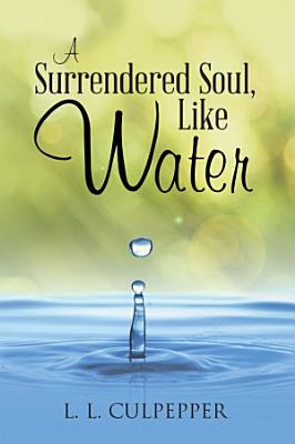 A Surrendered Soul  Like Water PDF