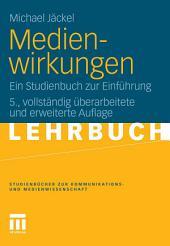 Medienwirkungen: Ein Studienbuch zur Einführung, Ausgabe 5