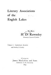Literary Associations of the English Lakes: Cumberland, Keswick and Southey's country