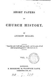 Short papers on Church history: Volume 1