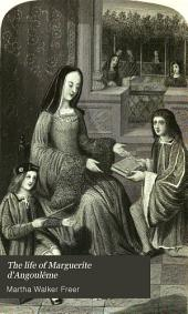 The life of Marguerite d'Angoulême: queen of Navarre, duchesse d'Alençon and de Berry, sister of Francis I., king of France, Volume 2