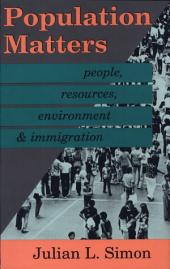 Population Matters: People, Resources, Environment, and Immigration