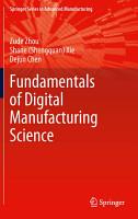 Fundamentals of Digital Manufacturing Science PDF
