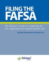 Filing the FAFSA: The Edvisors Guide to Completing the Free Application for Federal Student Aid