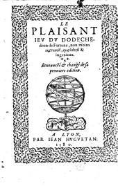 Le plaisant ieu du dodechedron de fortune, non moins recreatif, que subtil & ingenieux: renouuellé et changé de sa premiere edition