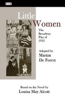 Little Women The Broadway Play Of 1912 Book PDF