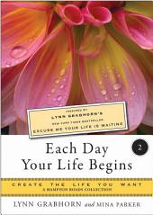 Each Day Your Life Begins, Part Two: Create the Life You Want, A Hampton Roads Collection