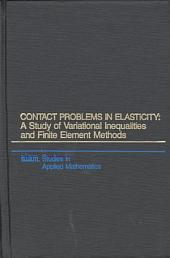 Contact Problems in Elasticity: A Study of Variational Inequalities and Finite Element Methods