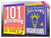 Fifty Shades of Grey - 101 Amazing Facts & Trivia King!: Fun Facts and Trivia Tidbits Quiz Game Books