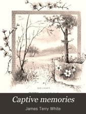 Captive Memories: Commemorative Verses Interwoven with California Flowers for Anniversary Days and Presentation Occasions