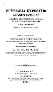 Summaria expositio sensus interni librorum propheticorum ac Psalmorum Veteris testamenti: quibus adjecta sunt aliqua de historicis verbi
