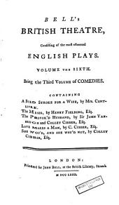 Bell's British Theatre, Consisting of the Most Esteemed English Plays...: Comediès