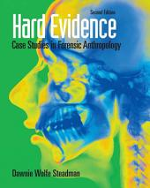 Hard Evidence: Case Studies in Forensic Anthropology, Edition 2