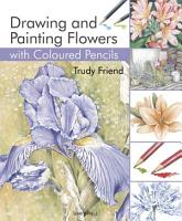 Drawing   Painting Flowers with Coloured Pencils PDF