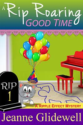 A Rip Roaring Good Time  A Ripple Effect Cozy Mystery  Book 1