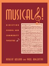 Musicals!: Directing School and Community Theatre