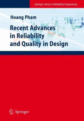 Recent Advances in Reliability and Quality in Design PDF