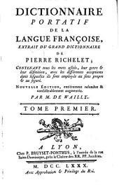 Dictionnaire portatif de la langue française: extrait du grand dictionnaire de Pierre Richelet, Volume1