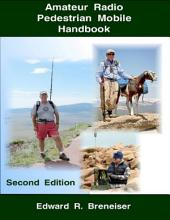 Amateur Radio Pedestrian Mobile Handbook: Second Edition