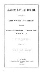 Glasgow, past and present: illustrated in Dean of guild reports and in the reminiscences and communications of Senex [R. Reid], Aliquis, &c. [ed. by J. Pagan].