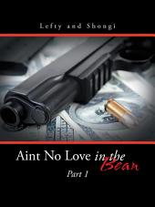 Aint No Love In The Bean