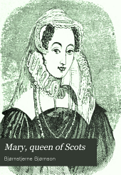 Mary, Queen of Scots: A Drama in Five Acts
