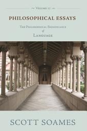 Philosophical Essays, Volume 2: The Philosophical Significance of Language