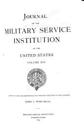 Journal of the Military Service Institution of the United States: Volumes 16-17