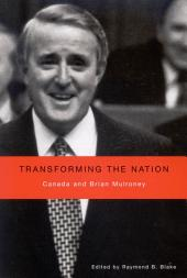 Transforming the Nation: Canada and Brian Mulroney